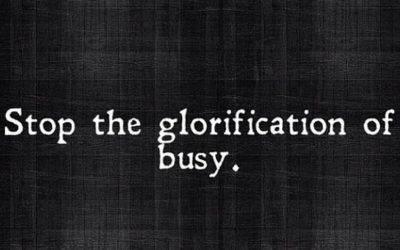 "The glorification of ""Busy"""