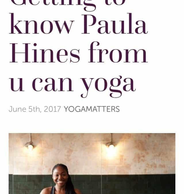 Getting to know Paula Hines from U Can Yoga – Yogamatters Interview